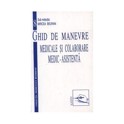 Ghid de Manevre Medicale si Colaborare Medic-Asistenta (Volumul 8)