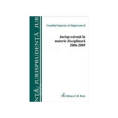 Jurisprudenta in materie disciplinara 2006-2009
