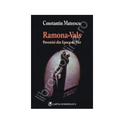 Ramona-Vals. Povestiri din Epoca de Fier