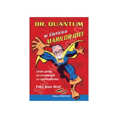 Dr. Quantum si carticica marilor idei