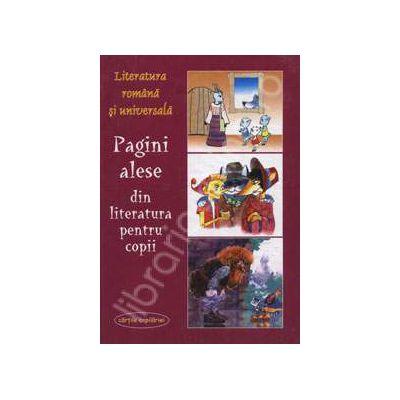 Pagini alese din literatura pentru copii. Literatura romana si universala