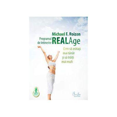 Programul de intinerire Real Age. Cum sa aratati mai tanar si sa traiti mai mult