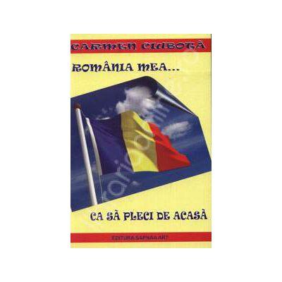 Romania mea... ca sa pleci de acasa