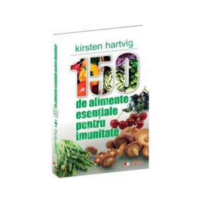 150 de alimente esentiale pentru imunitate