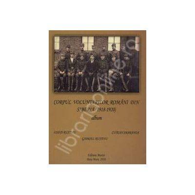 Album. Corpul voluntarilor romani din Siberia (1918-1920)