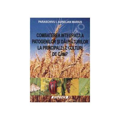 Combaterea integrata a patogenilor si daunatorilor la principalele culturi de camp