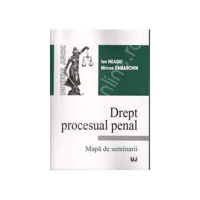 Drept procesual penal. Mapa de seminarii