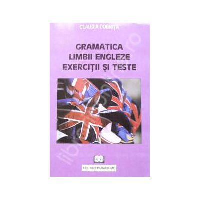 Gramatica limbii engleze. Exercitii si teste