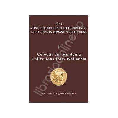 Monede de aur din colectii romanesti. Colectii din Muntenia (volumul 1)