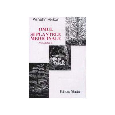 Omul si plantele medicinale (volumul II)