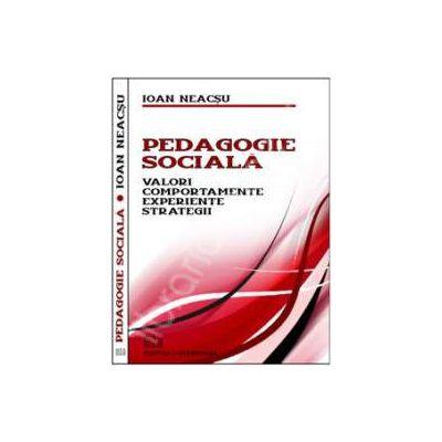 Pedagogie sociala. Valori, comportamente, experiente, strategii