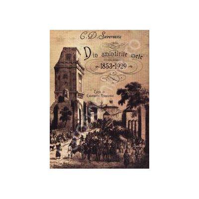 Severeanu - Din amintirile mele (1853-1929)