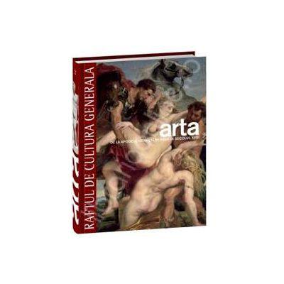 Arta. De la apogeul renasterii pana in secolul XVIII