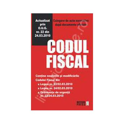 Codul fiscal. Culegere de acte normative