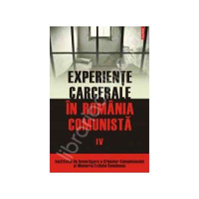 Experiente carcerale in Romania comunista, volumul IV