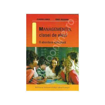Managementul clasei de elevi - O abordare aplicativa