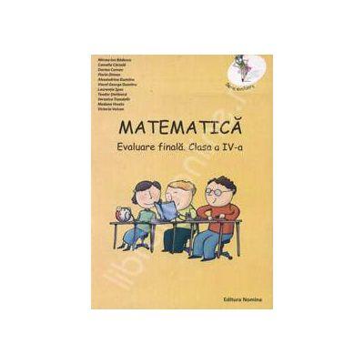 Matematica. Evaluare finala. Clasa a-IV-a
