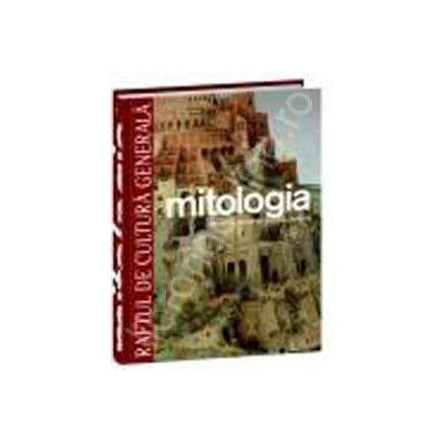 Mitologia - Orientul apropiat, Egiptul, Grecia - Vol. 4