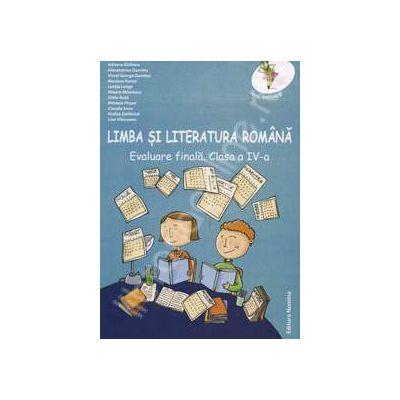 Limba si literatura romana. Evaluare finala. Clasa a IV-a