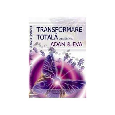 Transformarea totala cu sistemul ADAM si EVA
