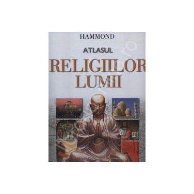 Atlasul religiilor lumii (O istorie ilustrata a marilor credinte)