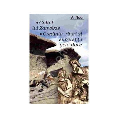 Cultul lui Zamolxis. Credinte, rituri si superstitii geto-dace