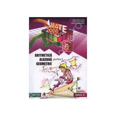 Matematica 2000+10/11 Clasa a VI-a. Aritmetica, algebra, geometrie - Partea I