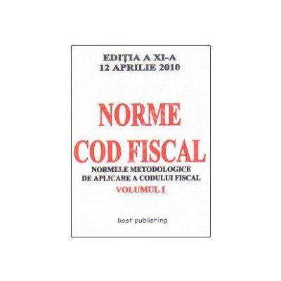 Norme metodologice de aplicare a Codului fiscal - Volumul I actualizata la 12 aprilie 2010 (Editia a XI-a)