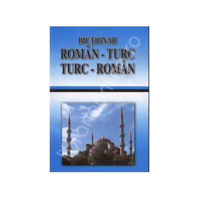 Dictionar Roman - Turc, Turc - Roman