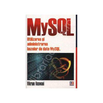 MySql. Utilizarea si administrarea bazelor de date MySQL