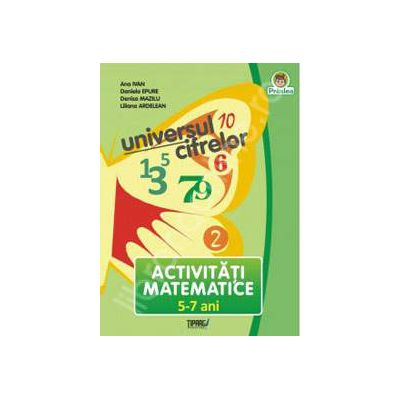 Universul cifrelor, 5-7 ani. Activitati matematice