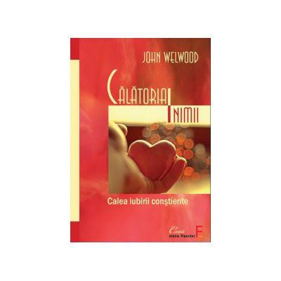 Călătoria inimii - calea iubirii conştiente