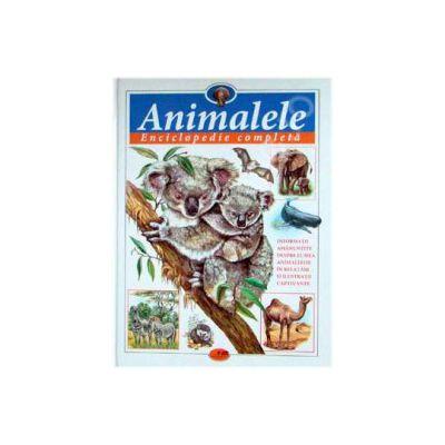 Animalele - Enciclopedie completa