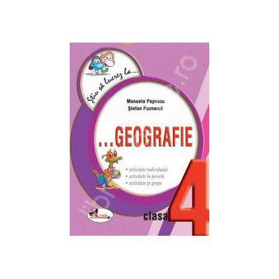 Geografie clasa a IV-a (Colectia - Stiu sa lucrez la...)