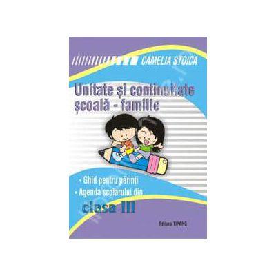 Unitate si continuitate scoala-familie clasa a III-a (Ghid pentru parinti si agenda elevului)