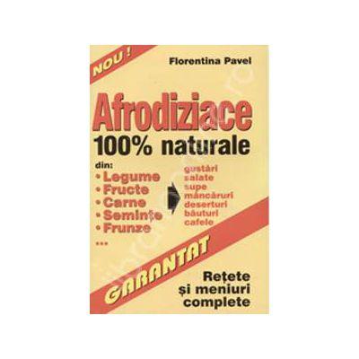Afrodiziace 100% naturale. Retete si meniuri complete