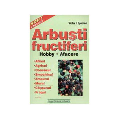 Arbusti fructiferi. Hobby. Afacere