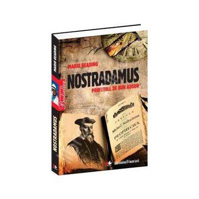 Nostradamus. Profetiile de bun augur