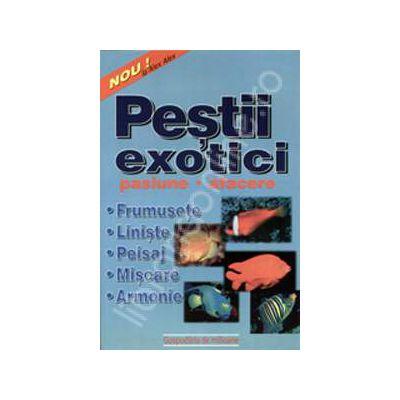Pestii exotici. Pasiune- afacere