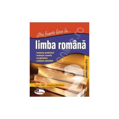 Limba romana, clasa a II-a (Stiu foarte bine la...)