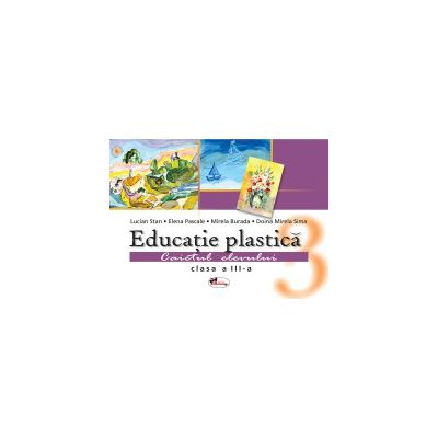 Educatie plastica - caietul elevului - clasa III (Stan)