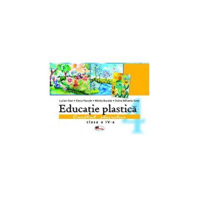 Educatie plastica - caietul elevului - clasa IV (Stan)