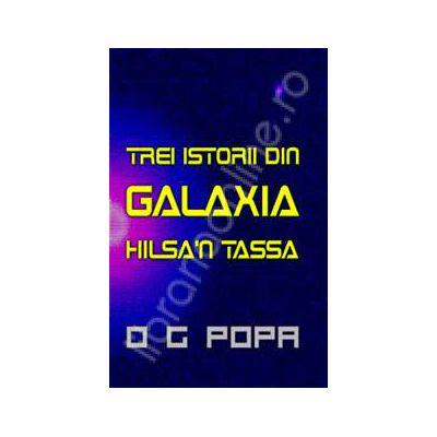 Trei istorii din galaxia Hilsa'n Tasa