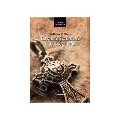 Cavalerii Templieri in lumea noua (Lumea Misterelor)