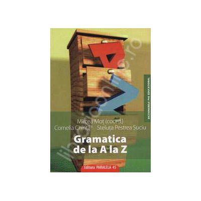 Gramatica de la A la Z. Editia a VI-a