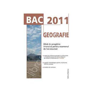 Bac 2011. Geografie - Ghid de pregatire intensiva pentru examenul de bacalaureat