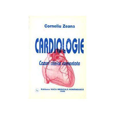 Cardiologie. Cazuri clinice comentate