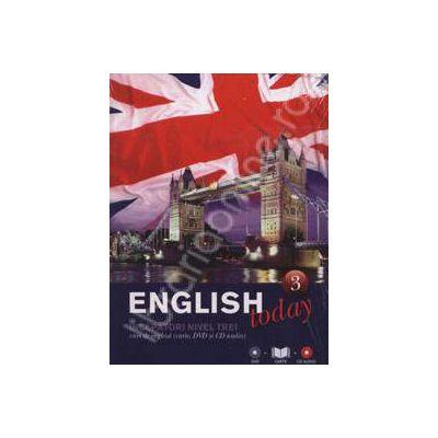 English today incepatori nivelul trei (Volumul 3). Curs de engleza (carte, DVD, CD audio)