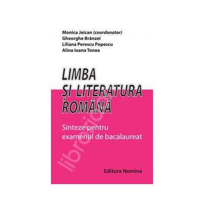 Limba si literatura romana. Sinteze pentru examenul de bacalaureat
