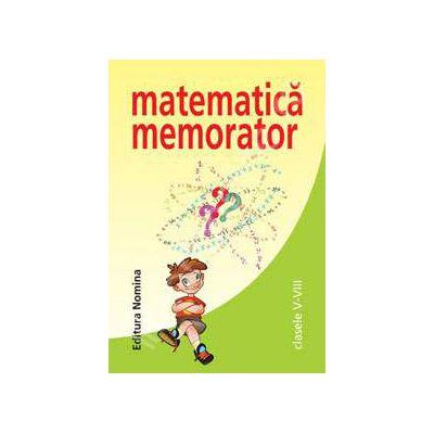 Matematica memorator pentru clasele V-VIII